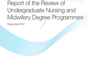 Report of the Review of Undergraduate Nursing and Midwifery Degree Programmes - Dec. 2012